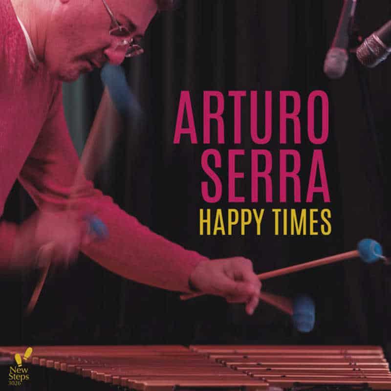 Arturo Serra New Quintet «Happy Times»