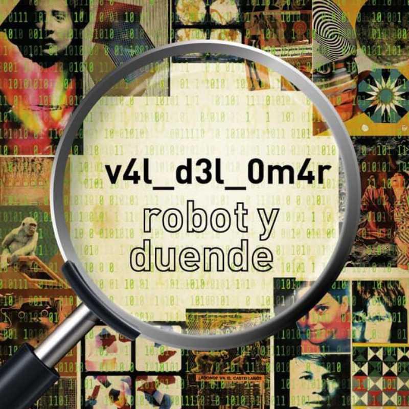 "Detalle del cartel del evento ""V4l d3l 0m4r, Robot y Duende"""