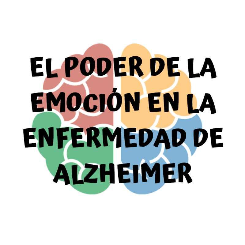 El Poder de la Emoción en la Enfermedad de Alzheimer
