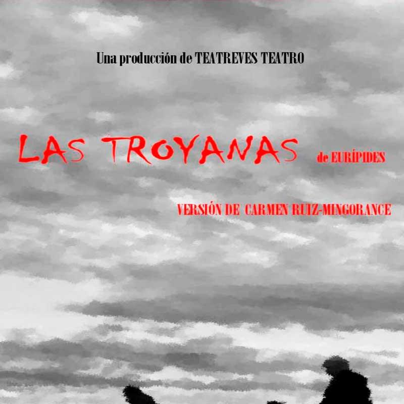 Cartel de la obra 'Las Troyanas de Eurípides'