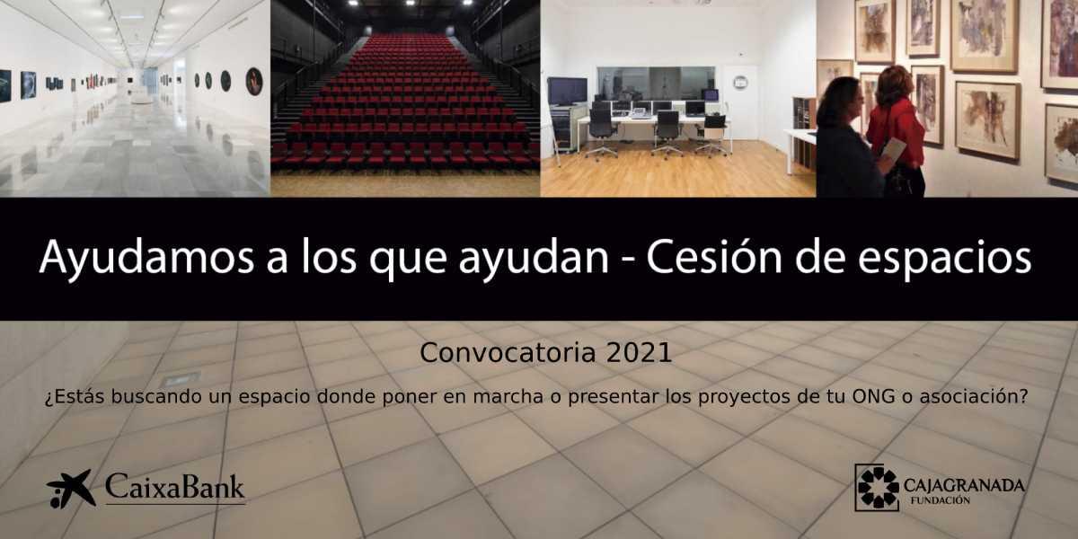 CaixaBank y CajaGranada Fundación lanzan la convocatoria 'Ayudamos a los que ayudan – Cesión de espacios 2021'